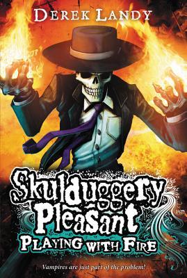 Skulduggery Pleasant: Playing with Fire - Landy, Derek