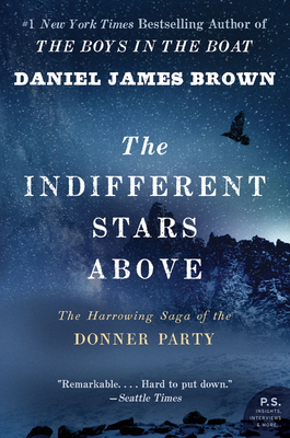 The Indifferent Stars Above: The Harrowing Saga of a Donner Party Bride - Brown, Daniel James