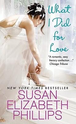 What I Did for Love - Phillips, Susan Elizabeth
