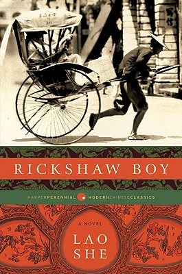 Rickshaw Boy - Lao, She, Professor, and Goldblatt, Howard, Professor (Translated by)