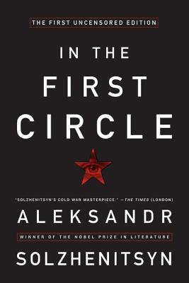 In the First Circle: The Restored Text - Solzhenitsyn, Aleksandr Isaevich, and Willetts, Harry T (Translated by)