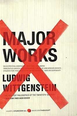 Major Works: Selected Philosophical Writings - Wittgenstein, Ludwig