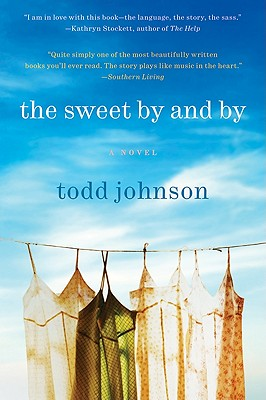 The Sweet by and by - Johnson, Todd