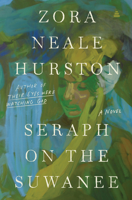 Seraph on the Suwanee - Hurston, Zora Neale, and Gates, Henry Louis, Jr. (Editor), and Carby, Hazel V (Foreword by)