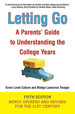 Letting Go: A Parents' Guide to Understanding the College Years - Coburn, Karen Levin, and Treeger, Madge Lawrence