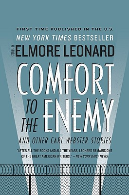 Comfort to the Enemy and Other Carl Webster Stories - Leonard, Elmore