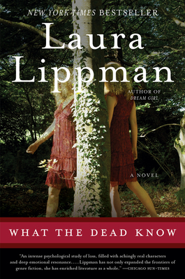 What the Dead Know - Lippman, Laura