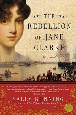 The Rebellion of Jane Clarke - Gunning, Sally