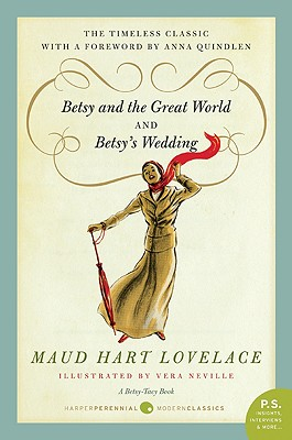 Betsy and the Great World and Betsy's Wedding - Lovelace, Maud Hart, and Neville, Vera (Illustrator)
