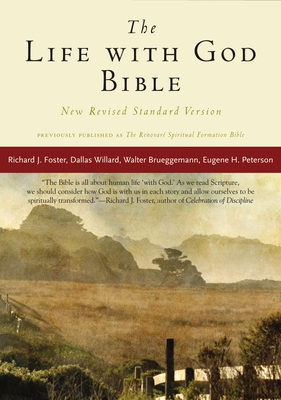 Life with God Bible-OE - Foster, Richard J (Editor), and Beebe, Gayle (Editor), and Graybeal, Lynda L (Editor)