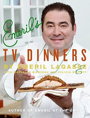 Emeril's TV Dinners: Kickin' It Up a Notch with Recipes from Emeril Live and Essence of Emeril - Lagasse, Emeril, and Smale, Brian (Photographer), and Bienvenu, Marcelle
