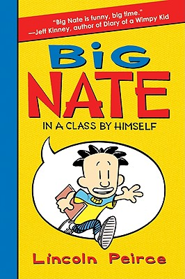 Big Nate: In a Class by Himself - Peirce, Lincoln