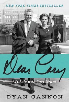 Dear Cary: My Life with Cary Grant - Cannon, Dyan