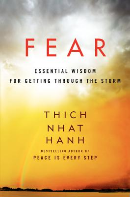 Fear: Essential Wisdom for Getting Through the Storm - Hanh, Thich Nhat, and Nhaaat