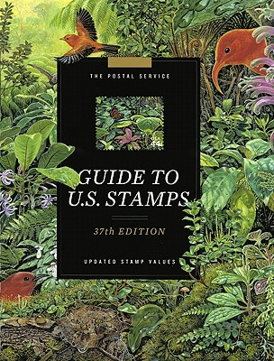 The Postal Service Guide to U.S. Stamps: Updated Stamp Values - Collins Reference (Creator)