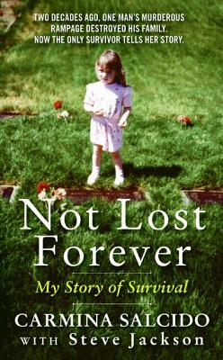 Not Lost Forever: My Story of Survival - Salcido, Carmina, and Jackson, Steve