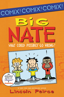 Big Nate: What Could Possibly Go Wrong? -