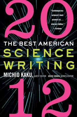 The Best American Science Writing 2012 - Kaku, Michio, and Cohen, Jesse