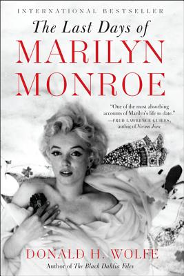 The Last Days of Marilyn Monroe - Wolfe, Donald H