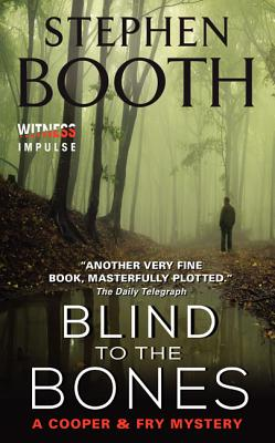 Blind to the Bones - Booth, Stephen