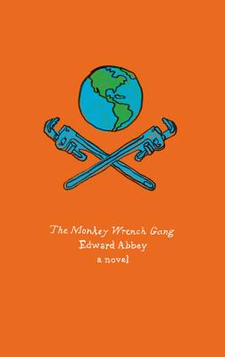 The Monkey Wrench Gang - Abbey, Edward
