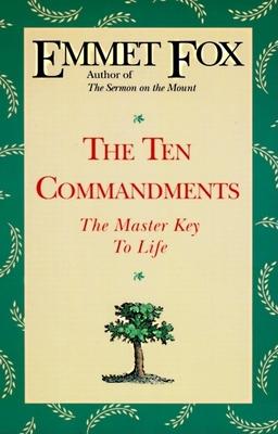 The Ten Commandments - Fox, Emmet, and Vogel, Stewart, Rabbi
