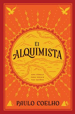 El Alquimista - Coelho, Paulo, and Costa, Juan G (Translated by), and Costa, De Juan Godo (Translated by)