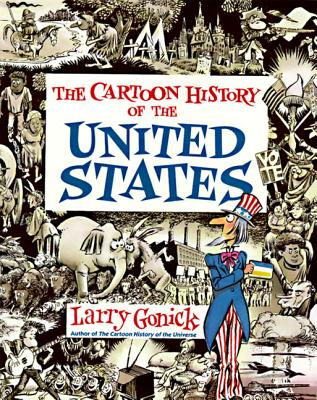 Cartoon History of the United States - Gonick, Larry