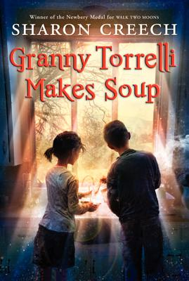 Granny Torrelli Makes Soup - Creech, Sharon