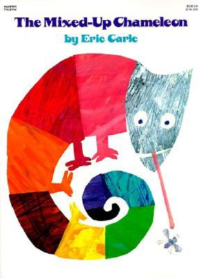 The Mixed-Up Chameleon - Carle, Eric