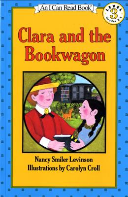 Clara and the Bookwagon - Croll, Carolyn (Photographer), and Harcourt School Publishers (Prepared for publication by)