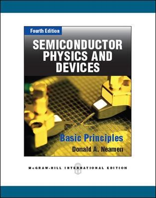 Semiconductor Physics and Devices: Basic Principles - Neamen, Donald A.