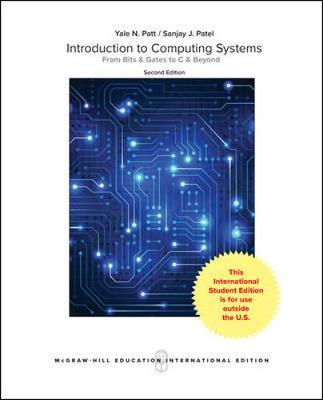 Introduction to Computing Systems: From Bits and Gates to C and Beyond - Patt, Yale N
