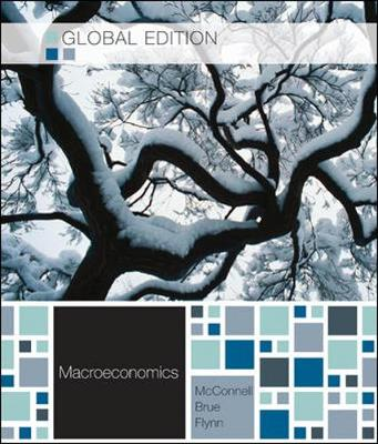 Macroeconomics: Principles, Problems, and Policies - McConnell, Campbell R., and Brue, Stanley L., and Flynn, Sean Masaki