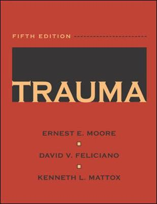 Trauma - Moore, Ernest E, M.D. (Editor), and Feliciano, David V, M.D. (Editor), and Mattox, Kenneth L, MD (Editor)