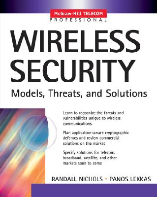 Wireless Security: Models, Threats, and Solutions - Nichols, Randall K, and Lekkas, Panos, and Nichols Randall