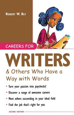 Careers for Writers & Others Who Have a Way with Words - Bly, Robert W, and Bly Robert