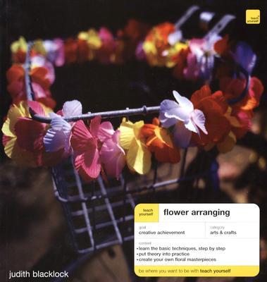 Teach Yourself Flower Arranging - Blacklock, Judith, and Blacklock Judith