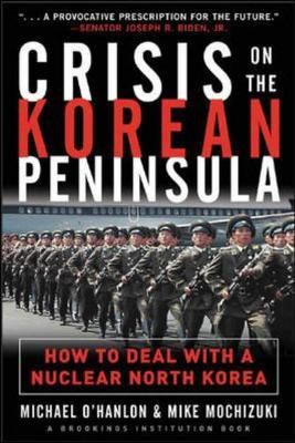 Crisis on the Korean Peninsula - O'Hanlon, Michael E, and Mochizuki, Mike M