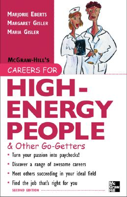 Careers for High-Energy People: & Other Go-Getters - Eberts, Marjorie, and Gisler, Margaret, and Olson, Maria