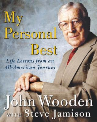 My Personal Best: Life Lessons from an All-American Journey - Wooden, John, and Jamison, Steve