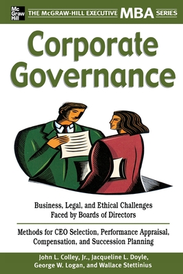 Corporate Governance - Colley, John L, and Doyle, Jacqueline L, Professor, and Stettinius, Wallace