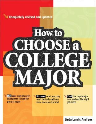 How to Choose a College Major - Andrews, Linda Landis