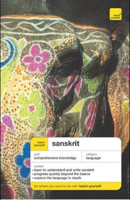 Teach Yourself Sanskrit - Coulson, Michael, and Benson, James (Revised by), and Gombrich, Richard Francis (Revised by)