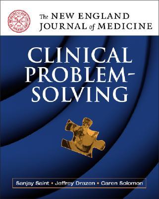 NEJM Clinical Problem Solving - Saint, Sanjay, and Drazen, Jeffrey M., and Solomon, Caren G