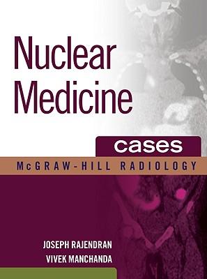 Nuclear Medicine Cases - Rajendran, Joseph, and Manchanda, Vivek
