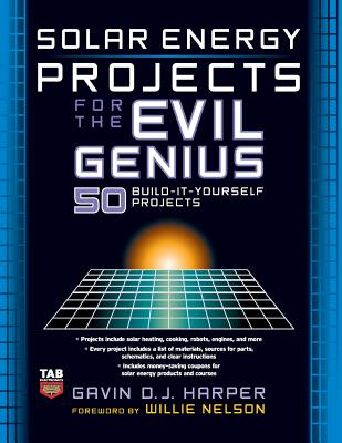 Solar Energy Projects for the Evil Genius - Harper, Gavin D J
