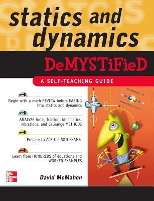Statics and Dynamics Demystified: A Self-Teaching Guide - McMahon, David