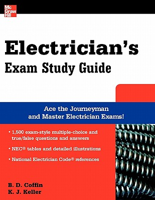 Electrician's Exam Study Guide - Coffin, Brian D, and Keller, K J