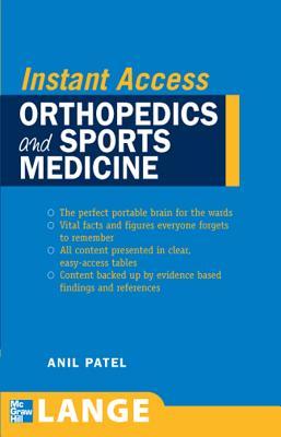 Lange Instant Access: Orthopedics and Sports Medicine - Patel, Anil M